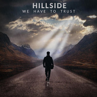 Hillside - We Have to Trust