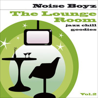 Noise Boyz - The Lounge Room, Vol. 2 (Jazz Chill Goodies)