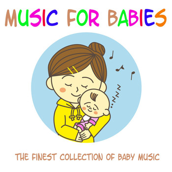Songs for Kids - Music for Babies - The Finest Collection of Baby Music