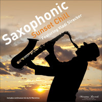 Vladi Strecker - Saxophonic Sunset Chill - Saxophone Lounge Music