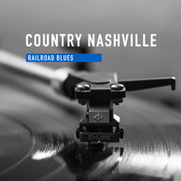 Country Nashville - Railroad Blues