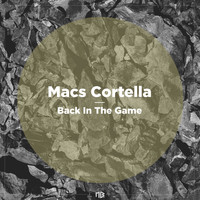 Macs Cortella - Back In The Game