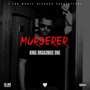 King Orgasmus One - Murderer (Explicit)