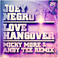 Joey Negro - Love Hangover (Micky More & Andy Tee Remix)