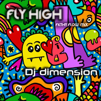 DJ Dimension - Fly High (Filthy Flow Mix)