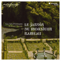 Les Arts Florissants and William Christie - Le Jardin de Monsieur Rameau