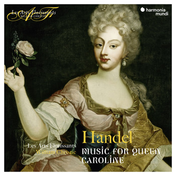Les Arts Florissants and William Christie - Handel: Music for Queen Caroline