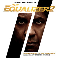 Harry Gregson-Williams - The Equalizer 2 (Original Motion Picture Soundtrack)