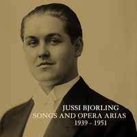 Jussi Björling - Songs And Opera Arias 1939 - 1951