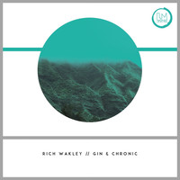 Rich Wakley - Gin & Chronic