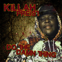 Killah Priest - Killah Priest - Do The Damn Thing