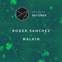Roger Sanchez - Walkin