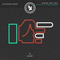 Autoerotique - Count On You (ATFC's C-thru Remix)