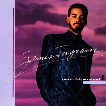 James Ingram - Never Felt So Good