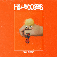 Holiday Oscar - Bad Dudes