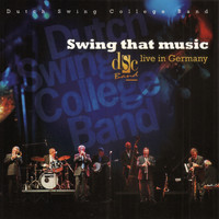 Dutch Swing College Band - Swing That Music (Live in Germany)