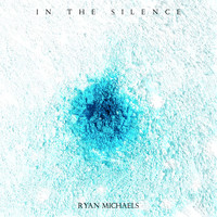 Ryan Michaels - In the Silence