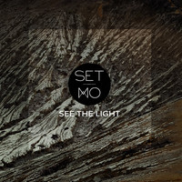 Set Mo - See The Light