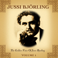 Jussi Björling - The Golden Voice Of Jussi Bjorling, Vol. 1