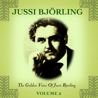 Jussi Björling - The Golden Voice Of Jussi Bjorling, Vol. 2