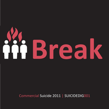 Break - Commercial Suicide Presents: Break