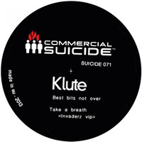 Klute - Best Bits Not Over / Take a Breath (Invaderz VIP)