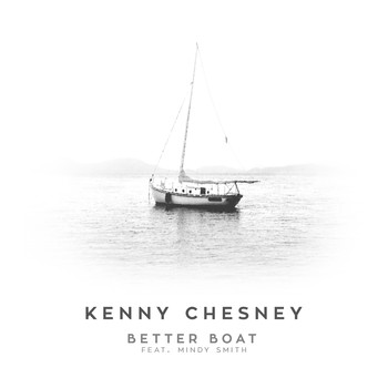 Kenny Chesney - Better Boat (feat. Mindy Smith)