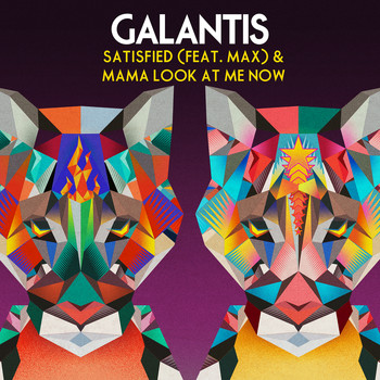 Galantis - Satisfied (feat. MAX) / Mama Look at Me Now