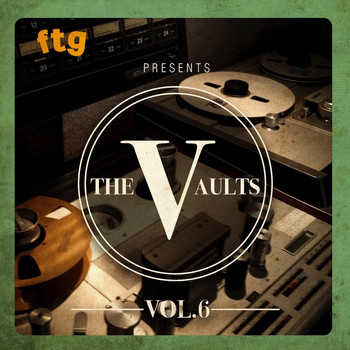 Various Artists - FTG Presents The Vaults Vol. 6