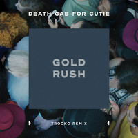 Death Cab for Cutie - Gold Rush (feat. Trooko) (Trooko Remix)