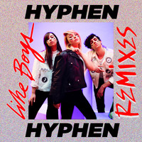 Hyphen Hyphen - Like Boys (Remixes [Explicit])