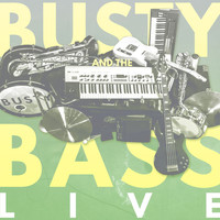 Busty and the Bass - Live From London (Live)