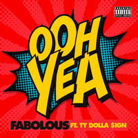 Fabolous - Ooh Yea (Explicit)