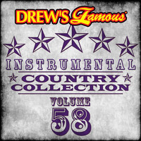 The Hit Crew - Drew's Famous Instrumental Country Collection (Vol. 58)