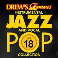 The Hit Crew - Drew's Famous Instrumental Jazz And Vocal Pop Collection (Vol. 18)