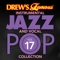 The Hit Crew - Drew's Famous Instrumental Jazz And Vocal Pop Collection (Vol. 17)