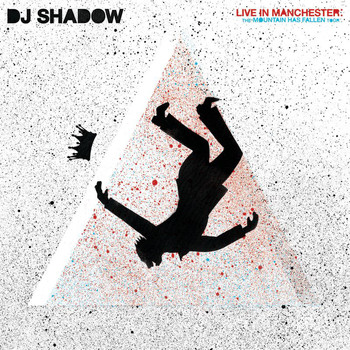DJ Shadow - Live In Manchester: The Mountain Has Fallen Tour (Live In Manchester [Explicit])