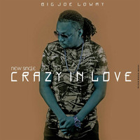 Big Joe - Crazy in love