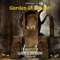 Garden Of Delight - Gods in Motion