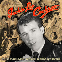 Jackie Lee Cochran - The Rollin' Rock Recordings