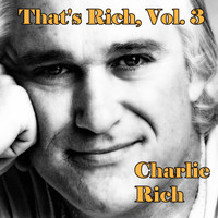 Charlie Rich - That's Rich, Vol. 3