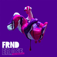 FRND - Erase (Reimagined)