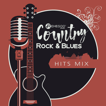 Various Artists - Country, Rock & Blues Hits Mix – Energetic, Relaxing Music Songs Compilation