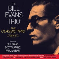 Bill Evans - The Classic Trio 1959-61