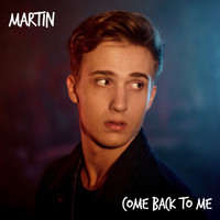 Martin - Come Back to Me