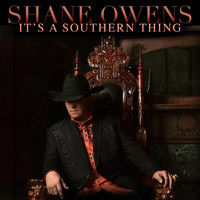 Shane Owens - It's a Southern Thing