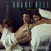 Drake Bell - First Thing in the Morning