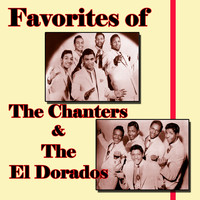 The Chanters - Favorites of The Chanters and The El Dorados