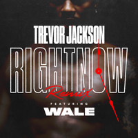 Trevor Jackson - Right Now (Remix) [feat. Wale] (Explicit)