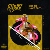 Slip187 - Got to Have Faith